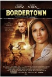 Bordertown - Átkelő a Halálba (Bordertown, 2006)
